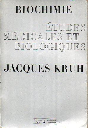 Kruh jacques - Biochimie - etudes médicales et biologiques