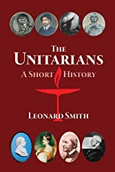 The Unitarians: A Short History