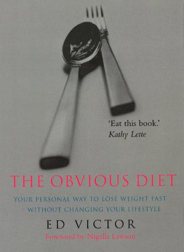 The Obvious Diet: Your Personal Way to lose Weight Fast - Without Changing Your Lifestyle