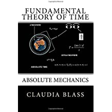 Fundamental Theory of Time: Absolute Mechanics (Black & White Version)