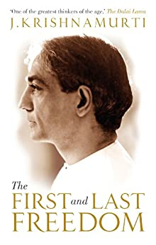 The First and Last Freedom by [Krishnamurti, J]