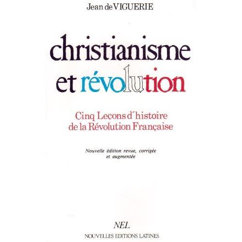 Christianisme et révolution : cinq leçons d'histoire de la révolution française