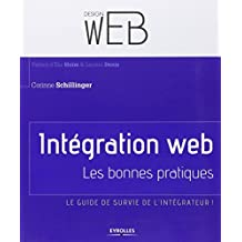 Intégration web : Les bonnes pratiques. Le guide de survie de l'intégrateur !