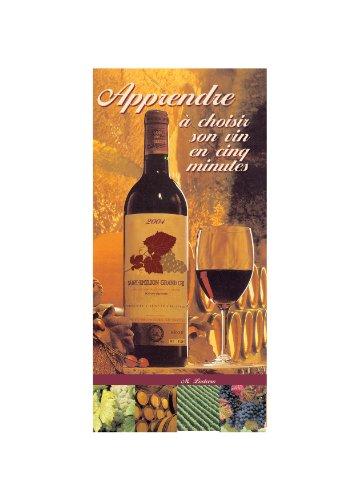 Téléchargement Comment choisir son vin francais en 5 mn: Apprendre à choisir son vin français en 5 mn pdf ebook
