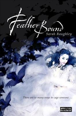 [(Feather Bound )] [Author: Sarah Raughley] [May-2014]