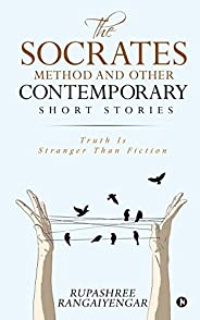 The Socrates Method and Other Contemporary Short Stories: Truth Is Stranger Than Fiction
