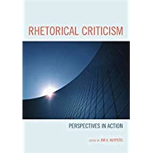 [Rhetorical Criticism: Perspectives in Action] (By: Jim A. Kuypers) [published: July, 2009]