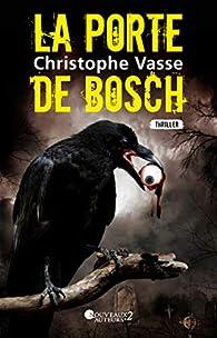 La porte de Bosch par Vasse