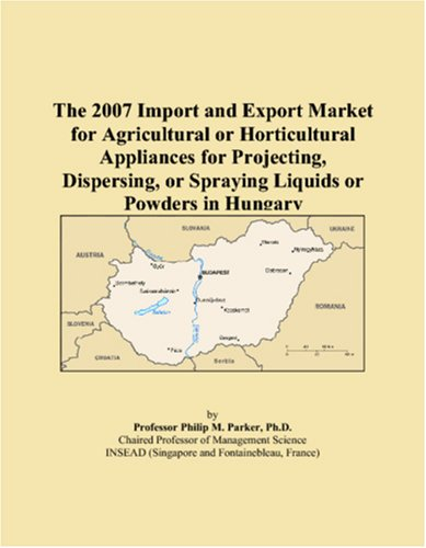 The 2007 Import and Export Market for Agricultural or Horticultural Appliances for Projecting, Dispersing, or Spraying Liquids or Powders in Hungary