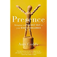 Presence: Bringing Your Boldest Self to Your Biggest Challenges by Amy Cuddy (January 19,2016)