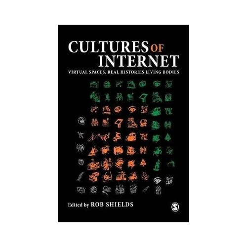 [(Cultures of the Internet : Virtual Spaces, Real Histories, Living Bodies)] [Edited by Rob Shields] published on (August, 1996)