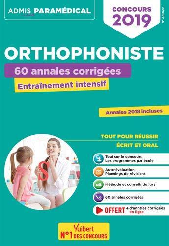 Concours Orthophoniste 2019 - 60 annales corrigées - Entraînement intensif par Dominique Dumas