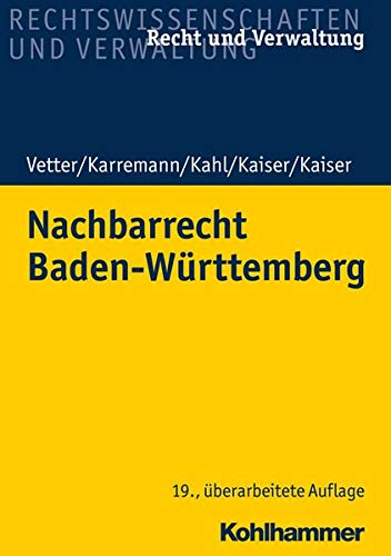 Nachbarrecht Baden-Württemberg (Recht und Verwaltung)