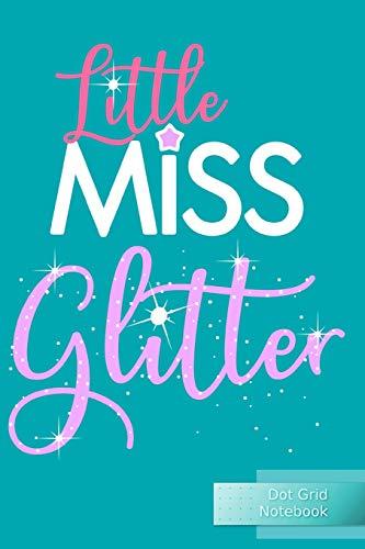 Little Miss Glitter Dot Grid Notebook: Punktraster Notizbuch Türkis 120 Seiten -