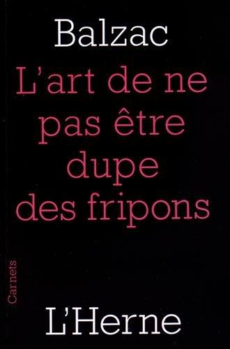 L'art de ne pas être dupe des fripons par Honore de Balzac