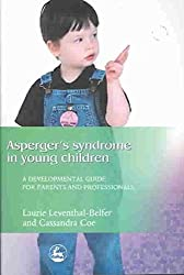 [Asperger Syndrome in Young Children: A Developmental Approach for Parents and Professionals] (By: Laurie Leventhal-Belfer) [published: January, 2004]