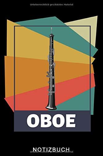 OBOE NOTIZBUCH: A5 TAGEBUCH Geschenkideen für Oboisten | Oboe Instrument | Oboe spielen | Obenspieler | Oboenlehrer | Geschenk Bücher für Erwachsene Kinder