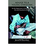 Waterbury, Jared Bell [ Advice to a Young Christian [ ADVICE TO A YOUNG CHRISTIAN BY Waterbury, Jared Bell ( Author ) May-01-2006[ ADVICE TO A YOUNG CHRISTIAN [ ADVICE TO A YOUNG CHRISTIAN BY WATERBURY, JARED BELL ( AUTHOR ) MAY-01-2006 ] By