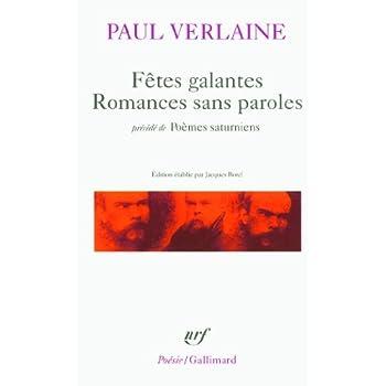 Fêtes galantes : Romances sans paroles - Précédé de Poèmes saturniens