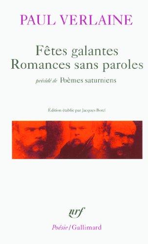 Fêtes galantes : Romances sans paroles - Précédé de Poèmes saturniens par Paul Verlaine