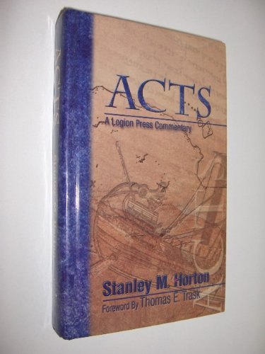 Acts: A Logion Press Commentary by Stanley M. Horton (2001-10-06)