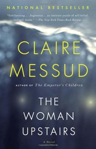 The Woman Upstairs (Vintage Contemporaries) by Messud, Claire (2014) Paperback