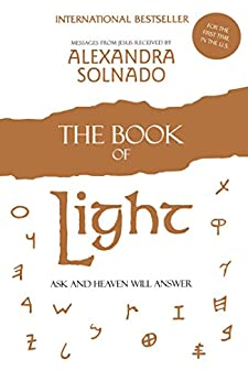The Book of Light: Ask and Heaven Will Answer (English Edition) par [Solnado, Alexandra]