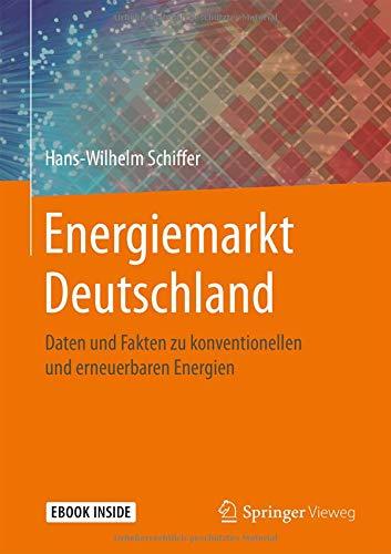 Energiemarkt Deutschland: Daten und Fakten zu konventionellen und erneuerbaren Energien