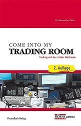 Come into my Trading Room: Trading mit der Elder Methode