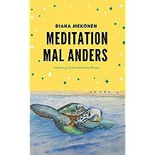 Meditation Mal Anders: Diana Mekonen (German Edition)