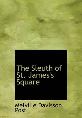 [(The Sleuth of St. James's Square)] [By (author) Melville Davisson Post] published on (August, 2008) -