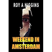 Weekend in Amsterdam: The story of a Soviet agent, an assassin and industrial espionage set in the 1960's (A Ray Evans novel Book 2) (English Edition)