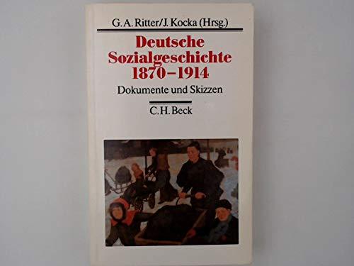 Deutsche Sozialgeschichte 1870 - 1914 - Dokumente und Skizzen