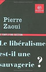 Le libéralisme est-il une sauvagerie?