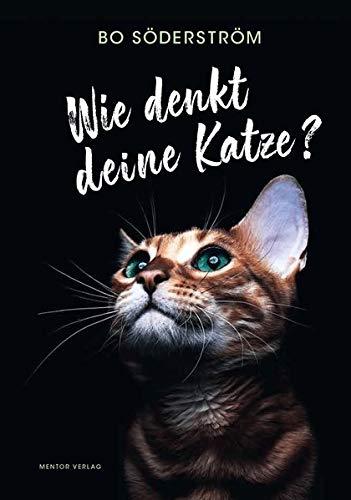 Wie denkt deine Katze?: Das Handbuch für Katzenfreunde