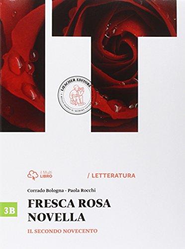 Fresca rosa novella. Vol. 3B: Il secondo Novecento-La maturit in 50 domande. Per le Scuole superiori. Con e-book. Con espansione online