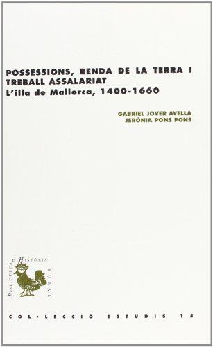 Possessions, renda de la terra i treball assalariat: L'illa de Mallorca, 1400-1660 (BHR (Biblioteca d'Història Rural)) por Gabriel Jover i Avellà