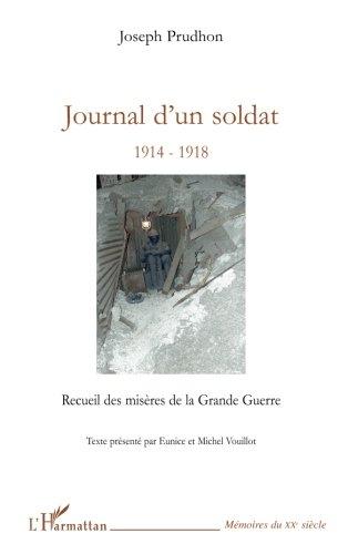 Journal d'un Soldat 1914 1918 par Joseph Prudhon