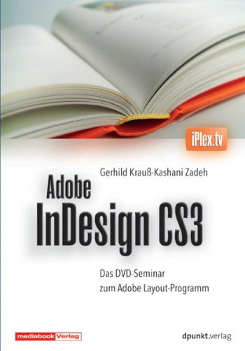 Adobe InDesign CS3. DVD-Video: Das DVD-Seminar zum Adobe-Layout-Programm