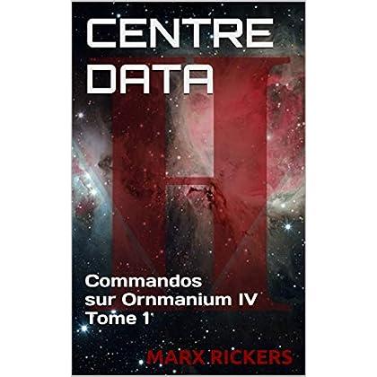 CENTRE DATA: Commandos sur Ornmanium IV Tome 1 (Les Trois Galaxies)