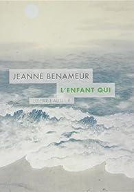 L'enfant qui par Jeanne Benameur