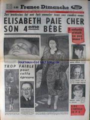 FRANCE DIMANCHE [No 922] du 23/04/1964 - ELISABETH PAIE CHER SON 4EME BEBE - LE - FILS - DE MARILYN RETROUVE.