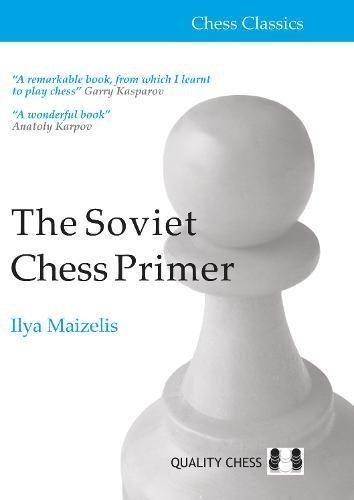 The Soviet Chess Primer (Chess Classics) por Ilya Maizelis