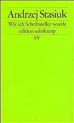 Wie ich Schriftsteller wurde: Versuch einer intellektuellen Autobiographie (edition suhrkamp, Band 2236)