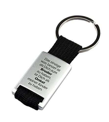 Schlüsselanhänger mit Stoffband und GravurDas Einzige was besser ist als Dich zum Bruder zu haben, ist Dich als Onkel meiner Kinder zu haben. als Geschenk zum Geburtstag oder zu Weihnachten