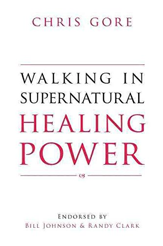 [(Walking in Supernatural Healing Power)] [By (author) Chris Gore] published on (March, 2014)