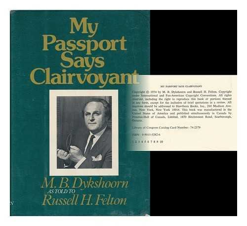 My Passport Says Clairvoyant / M. B. Dykshoorn As Told to Russell H. Felton