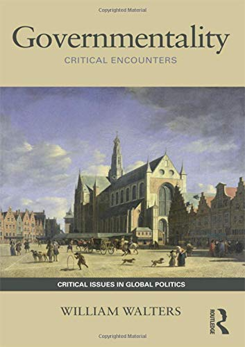 Governmentality: Critical Encounters (Critical Issues in Global Politics, Band 3)