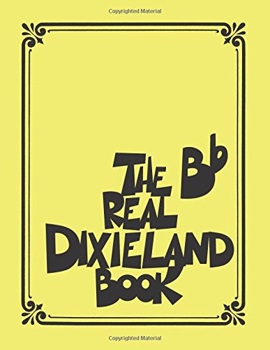 The Real Dixieland Book: B-Flat Instruments (Fake Book)