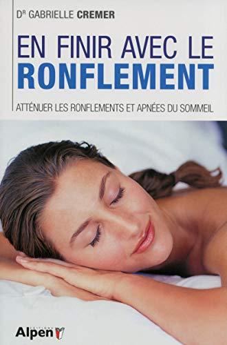 En finir avec le ronflement, atténuer les ronflements et apnées du sommeil par Gabrielle dr Cremer